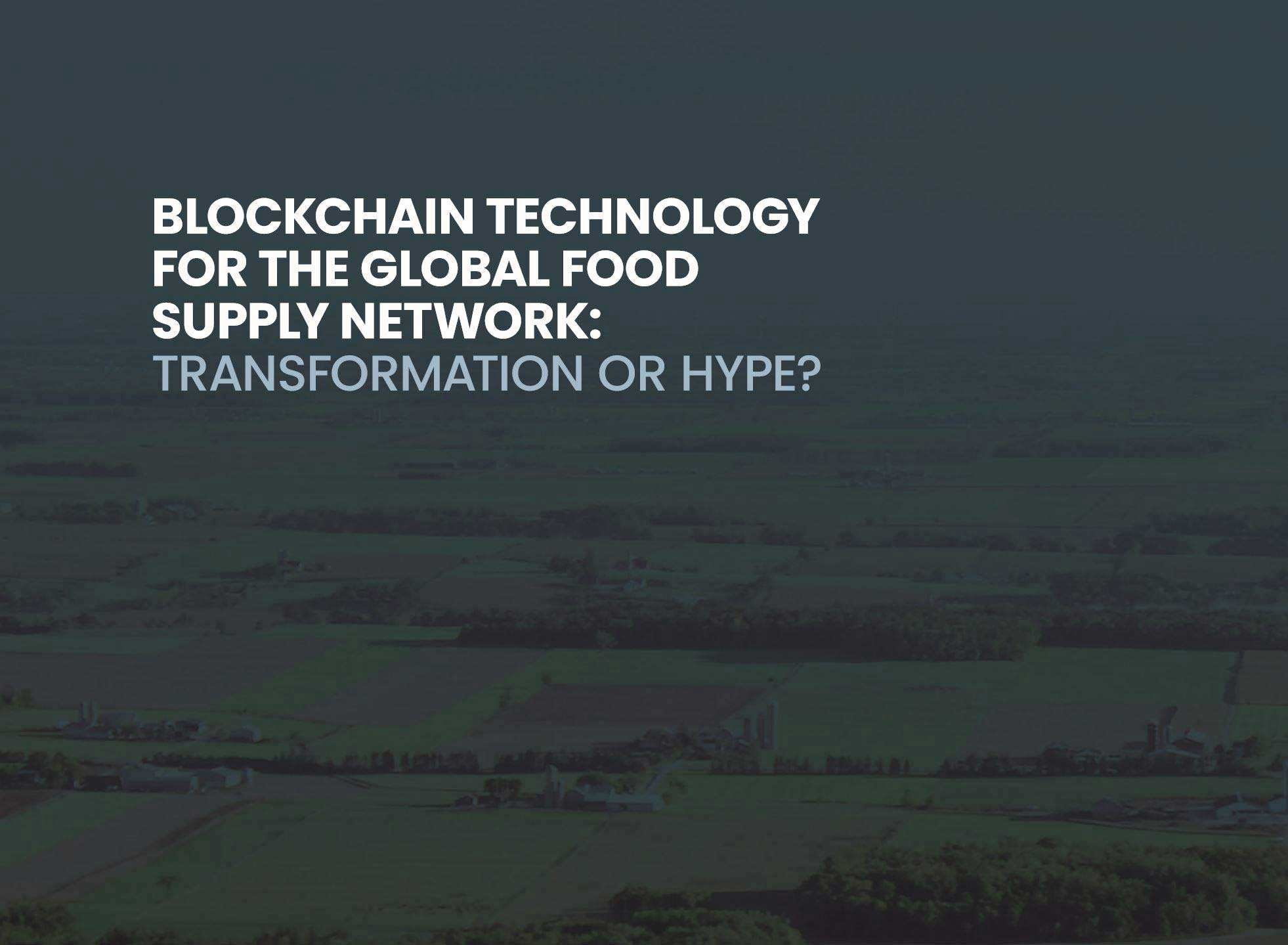 New white paper: Blockchain Technology for the Global Food Supply Network